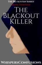 The Blackout Killer [COMPLETED] by WhispersConfusions