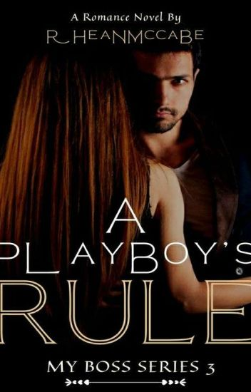 A playboy's rule (My Boss Series 3)|complete|