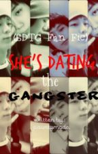 She's Dating The Gangster (SDTG Fan Fiction) by paurtymode