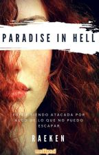 Paradise in hell by LostGirl_Addicted