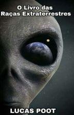 O Livro das Raças Extraterrestres by LucasPoot