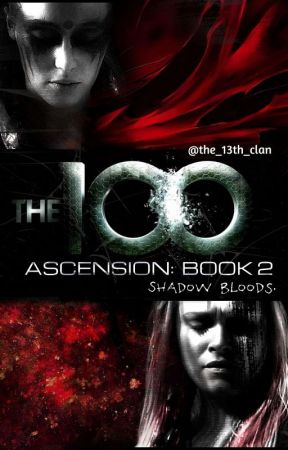 ASCENSION: BOOK 2 - SHADOW BLOODS. by the_13th_clan