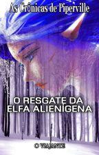 O Resgate Da Elfa Alienígena by PedroHenriqueCahill