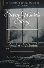 SWS (Seven Words Story) by Just-a-tornado