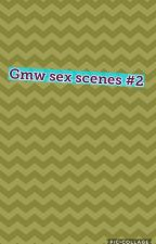 Gmw Sex Scenes #2 by girlmeetlucaya16