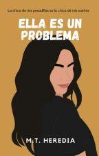 Ella es un problema  by MariaTeresaHeredia