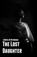 The Lost Daughter  by Nithusha882