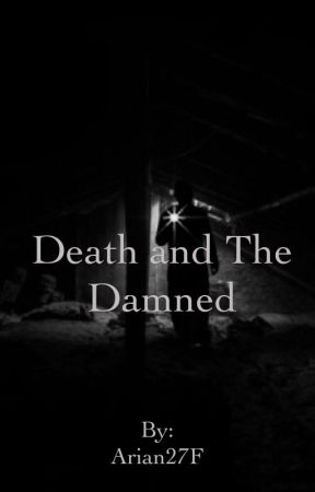 Death and The Damned  by Arian27F