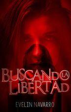Buscando la libertad.   (Pausada) by EvelynNavarro897