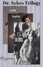 Dr. Sykes Trilogy ~ 3-in-1 ~ Nathan Sykes - AU (ON HOLD) by Babie_Cee