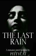 The Last Rain by PittyCat