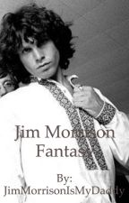 Jim Morrison Fantasy ❤️ by JimMorrisonIsMyDaddy