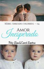 Amor inesperado- 4° livro da série amizade colorida by poly20022