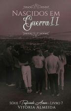 7. Nascidos em Guerra² by VicAlmeida_