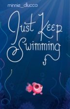 Just Keep Swimming by minnie_dlucca