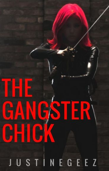 """The Gangster Chick (Goddess of Gangster) """"COMPLETED"""" ON MAJOR EDITING"""