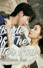 Bride Of The Water God by HeartDemon_Tin2x