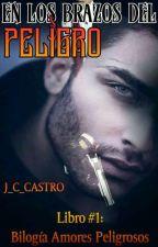 En los Brazos del Peligro *Próximamente * by J_C_Castro