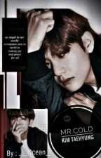 Mr. Cold || Kim Taehyung by ___Ocean___