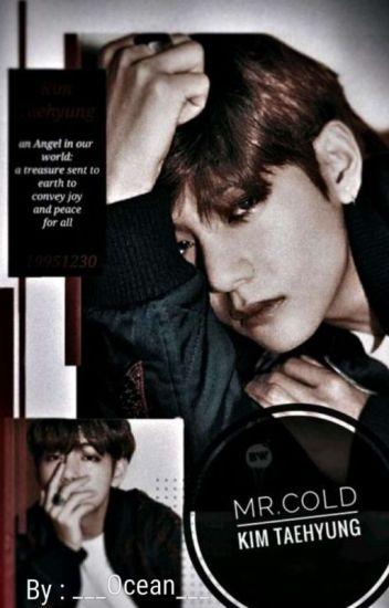 Mr. Cold || Kim Taehyung