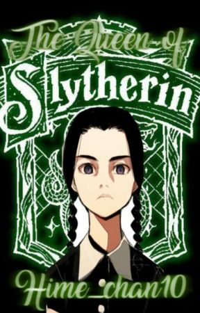 The Queen of Slytherin [ Harry Potter x Addams Family Crossover