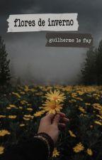 flores de inverno by guilhermelefay