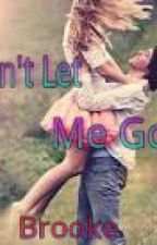 Don't let me go by I_Loved_Her_First