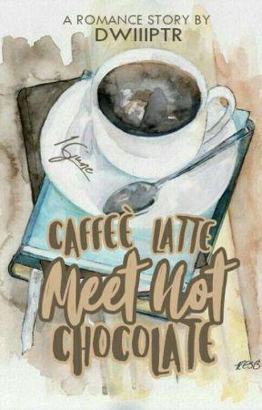 Caffeè Latte Meet Hot Chocolate☕ [On Going] by dwiiiptr
