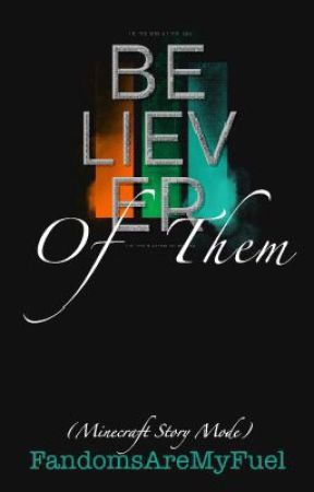 Believer Of Them (Minecraft Story Mode, a M!Lukesse Short Story) by FandomsAreMyFuel