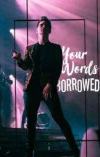 Your words borrowed [Brallon, Peterick, Ferad, Jalex, Joshler] by Lizeth-G