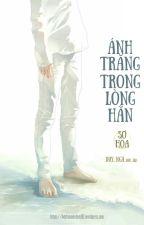 [DN] [Hoàn] Ánh Trăng Trong Lòng Hắn _ Sơ Hòa. by xduyngax