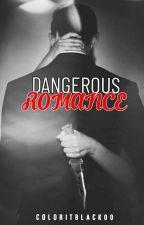 Dangerous Romance by coloritblack00