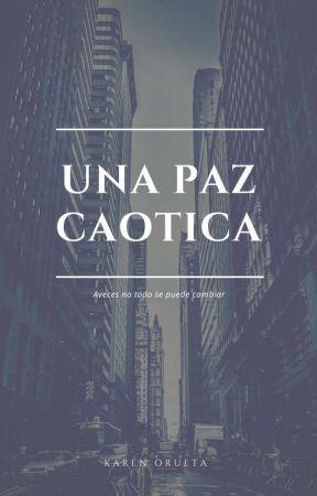 UNA PAZ CAOTICA by KarenOrueta