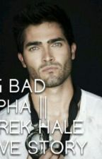 big bad alpha|| Derek hale love story by desireerose123