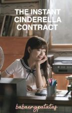 The Instant Cinderella Contract (Book 1) [COMPLETED] by babaengpatatas