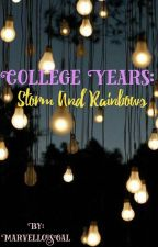 College Years: Storms and Rainbows (Completed) by MarvellousGal