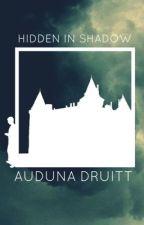 Hidden in Shadow by Auduna_Druitt