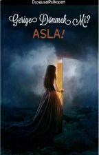 Geriye Dönmek Mi? ASLA!  by DuygusalPsikopat