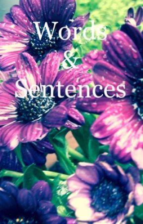 Words & Sentences by RowanHunter3004