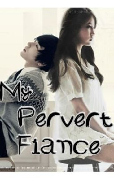 My Pervert FIANCE