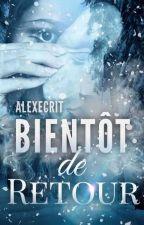 Bientôt de retour [En Pause]  by Alexecrit
