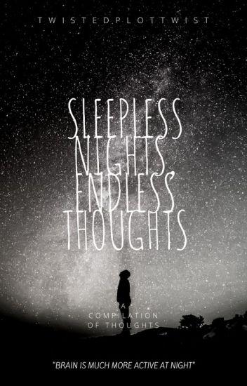 Sleepless Nights Endless Thoughts Harlene Cambel Wattpad