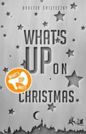 What's up on christmas? |dodatek by whatsupwatt