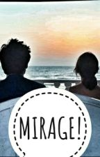 Mirage~ An Illusion Of Love And Life√√ by srishti_chakraborty