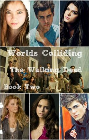 Worlds Colliding (The Walking Dead, Book Two) by katherinep97