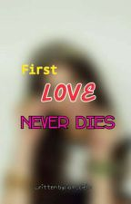 First Love Never Dies  by iam_cielo