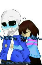 Waiting for You... (Frans Fanfic) [Revival And Special Upcoming] by BenchysWP