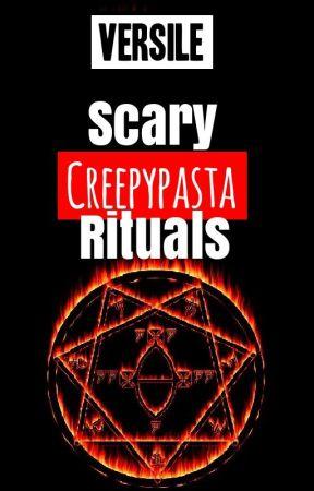 Scary Creepypasta Rituals by versile