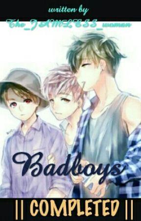 Badboys (O N G O I N G S L O W U P D A T E) by The_JAMLESS_woman