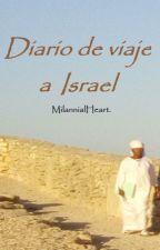Diario de viaje a Israel. by MilannialHeart